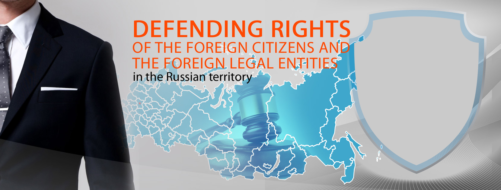 Our lawyers protect the rights of foreign citizens and legal entities throughout Russia