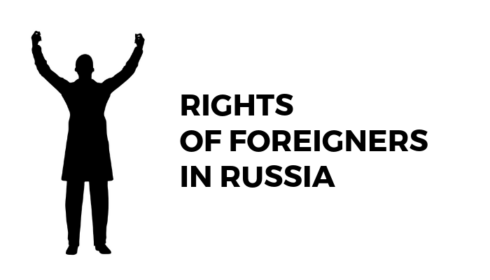 Rights Of Foreigners In Russia