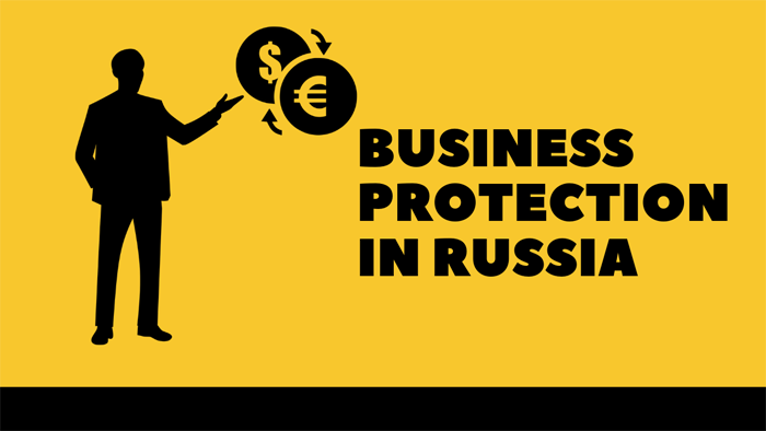 Business In Russia: How To Protect Your Business